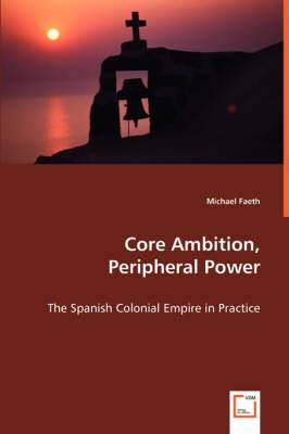 Core Ambition, Peripheral Power