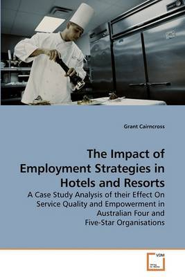 The Impact of Employment Strategies in Hotels and Resorts