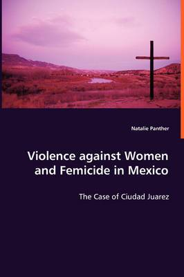 Violence Against Women and Femicide in Mexico