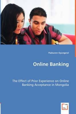 Online Banking - The Effect of Prior Experience on Online Banking Acceptance in Mongolia