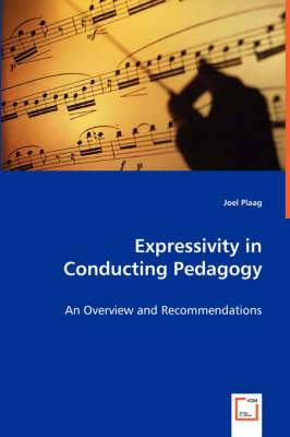 Expressivity in Conducting Pedagogy - An Overview and Recommendations