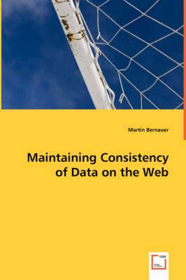 Maintaining Consistency of Data on the Web