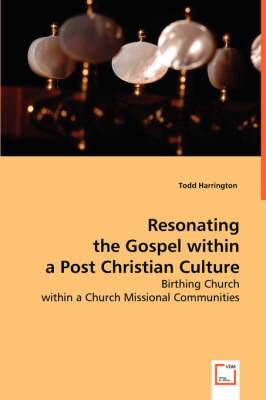 Resonating the Gospel Within a Post Christian Culture