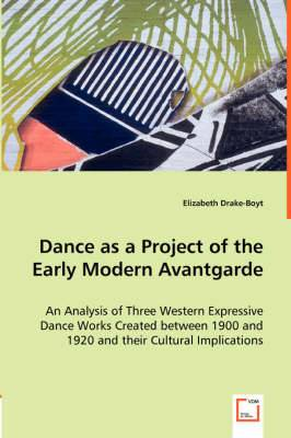Dance as a Project of the Early Modern Avantgarde