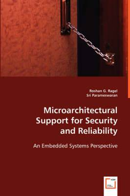 Microarchitectural Support for Security and Reliability