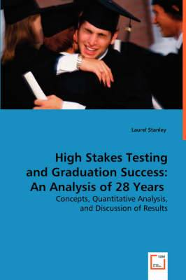 High Stakes Testing and Graduation Success
