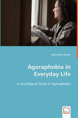 Agoraphobia in Everyday Life