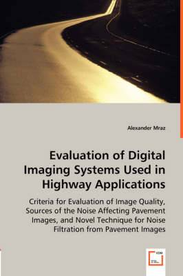 Evaluation of Digital Imaging Systems Used in Highway Applications