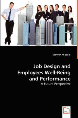 Job Design and Employees Well-Being and Performance