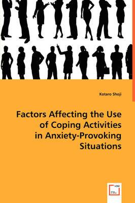 Factors Affecting the Use of Coping Activities in Anxiety-Provoking Situations