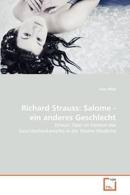 Richard Strauss: Salome - Ein Anderes Geschlecht