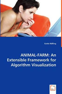 Animal-Farm: An Extensible Framework for Algorithm Visualization