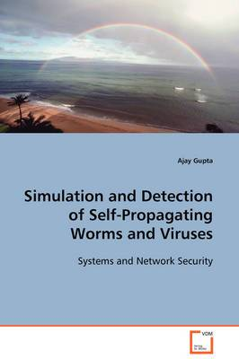 Simulation and Detection of Self-Propagating Worms and Viruses