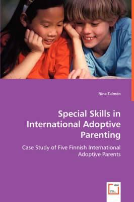 Special Skills in International Adoptive Parenting