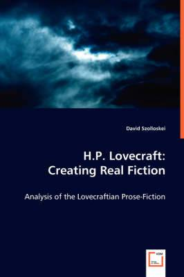 H.P. Lovecraft: Creating Real Fiction