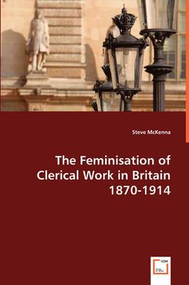The Feminisation of Clerical Work in Britain 1870-1914