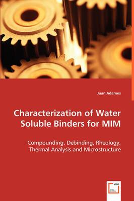 Characterization of Water Soluble Binders for MIM
