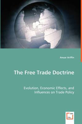 The Free Trade Doctrine - Evolution, Economic Effects, and Influences on Trade Policy
