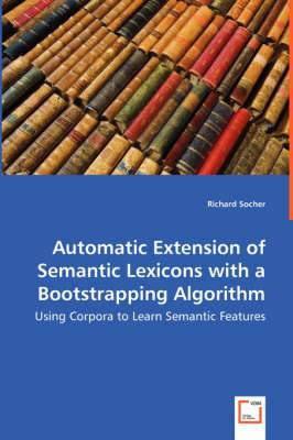 Automatic Extension of Semantic Lexicons with a Bootstrapping Algorithm - Using Corpora to Learn Semantic Features