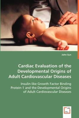 Cardiac Evaluation of the Developmental Origins of Adult Cardiovascular Diseases