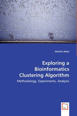 Exploring a Bioinformatics Clustering Algorithm - Methodology, Experiments, Analysis