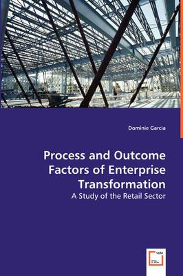 Process and Outcome Factors of Enterprise Transformation