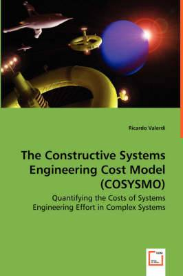 The Constructive Systems Engineering Cost Model (Cosysmo) - Quantifying the Costs of Systems Engineering Effort in Complex Systems