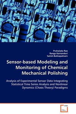 Sensor-Based Modeling and Monitoring of Chemical Mechanical Polishing