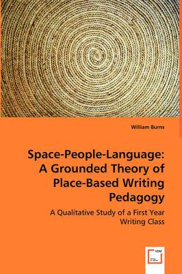 Space-People-Language: A Grounded Theory of Place-Based Writing Pedagogy