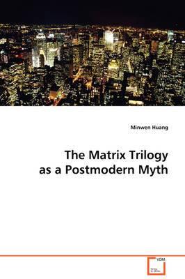 The Matrix Trilogy as a Postmodern Myth