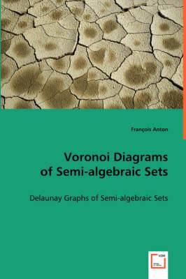 Voronoi Diagrams of Semi-Algebraic Sets