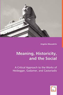 Meaning. Historicity, and the Social