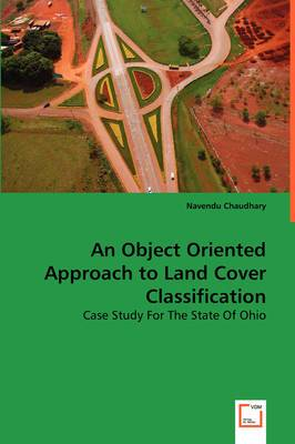 An Object Oriented Approach to Land Cover Classificatio