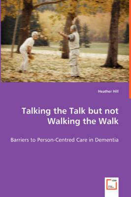 Talking the Talk But Not Walking the Walk - Barriers to Person-Centred Care in Dementia