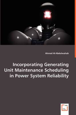Incorporating Generating Unit Maintenance Scheduling in Power System Reliability
