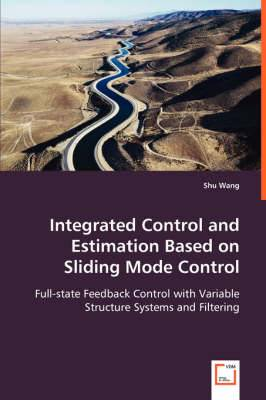 Integrated Control and Estimation Based on Sliding Mode Control