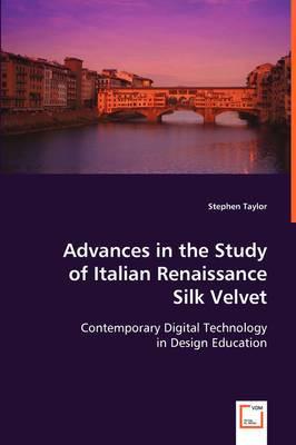 Advances in the Study of Italian Renaissance Silk Velvet