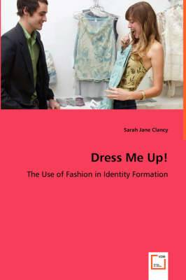 Dress Me Up! - The Use of Fashion in Identity Formation