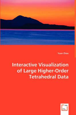 Interactive Visualization of Large Higher-Order Tetrahedral Data