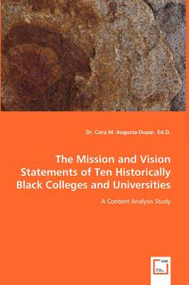 The Mission and Vision Statements of Ten Historically Black Colleges and Universities - A Content Analysis Study