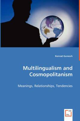 Multilingualism and Cosmopolitanism - Meanings, Relationships, Tendencies