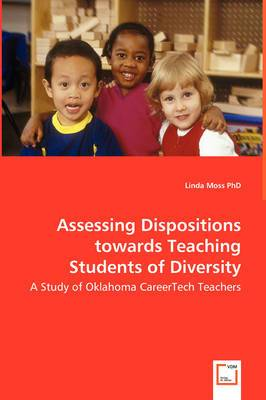 Assessing Dispositions Towards Teaching Students of Diversity - A Study of Oklahoma Careertech Teachers