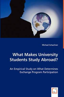 What Makes University Students Study Abroad? - An Empirical Study on What Determines Exchange Program Participation