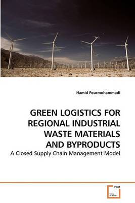Green Logistics for Regional Industrial Waste Materials and Byproducts