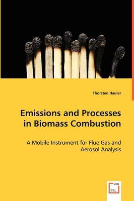 Emissions and Processes in Biomass Combustion
