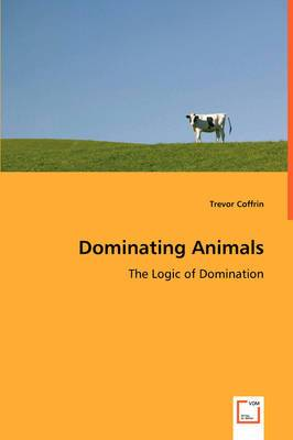 Dominating Animals- The Logic of Domination