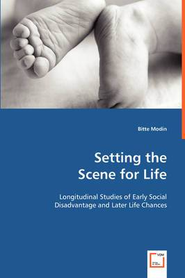 Setting the Scene for Life - Longitudinal Studies of Early Social Disadvantage and Later Life Chances