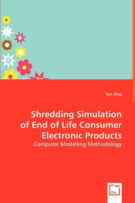 Shredding Simulation of End of Life Consumer Electronic Products