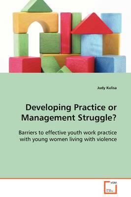 Developing Practice or Management Struggle?