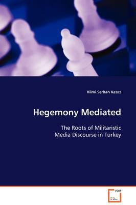 Hegemony Mediated